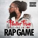 Pastor Troy - Pastor Crazy feat Playa Fly