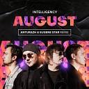 Intelligency - August Anturazh Eugene Star Radio Edit