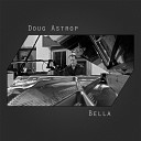 Doug Astrop - Fleeting Moments