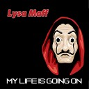Lysa Maff - My Life Is Going On