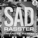 Sad (Imanbek xxx Remix)