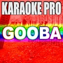 Karaoke Pro - Gooba Originally Performed by 6ix9ine Karaoke Version