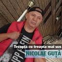 Nicolae Gu - Treapta Cu Treapta Mai Sus