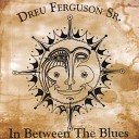 Dreu Ferguson Sr - For You