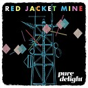 Red Jacket Mine - I Want You to Worship Me