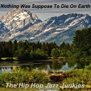 The Hip Hop Jazz Junkies - Always on My Mind