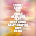 Johan Agebj rn Ryan Paris Sally Shapiro - Forget About You