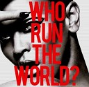 Beyonce Knowles - Girls (Who Run the World)