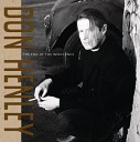 Don Henley - The Last Worthless Evening