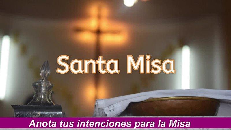 Sábado 27 de febrero - misa 19 hs. IIº Semana de Cuaresma