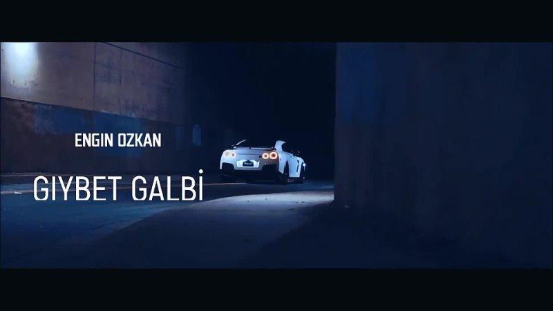ENGİN ÖZKAN - GIYBET GALBİ_Full-HD.mp4