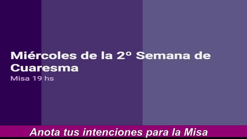Miércoles 3 de marzo - Misa 19 hs. IIº semana de Cuaresma