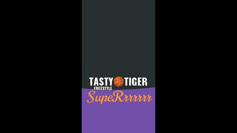 TastyTiger Superrrrr Freestyle