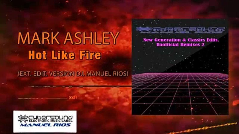 Mark Ashley - Hot Like Fire (Ext. Edit. Version Dj. Manuel Rios).mp4