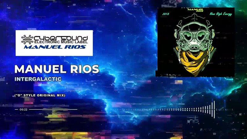 Manuel Rios - Intergalactic (_O_ Style Original Mix) ( 1080 X 1920 ).mp4