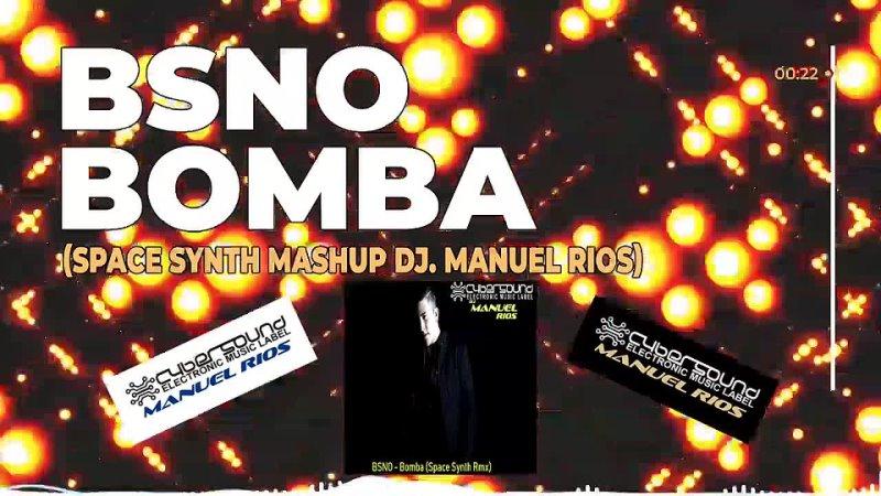 BSNO - Bomba (Space Synth Mashup Dj. Manuel Rios) ( 1080 X 1920 ).mp4
