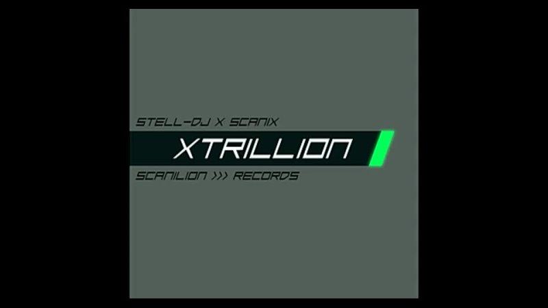 Stell dj stell dj x scan1x XTRILLION