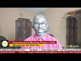 """Empowerment Morning Prayers Live"" (Day 255) by Rev Ham Ola"