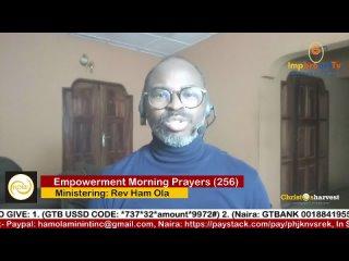 """Empowerment Morning Prayers Live"" (Day 256) by Rev Ham Ola"
