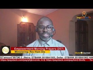 """Empowerment Morning Prayers Live"" (Day 257) by Rev Ham Ola"