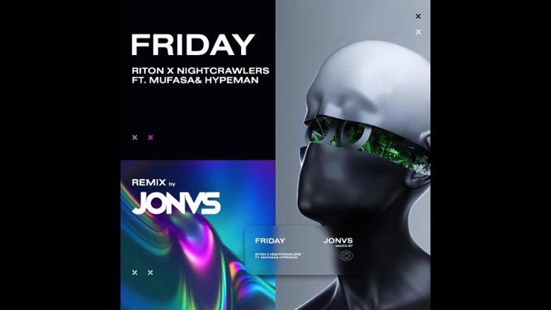 Riton x Nightcrawlers - Friday ft. Mufasa Hypeman (JONVS Remix)
