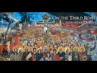 On the Third Rome - Alexander Dugin