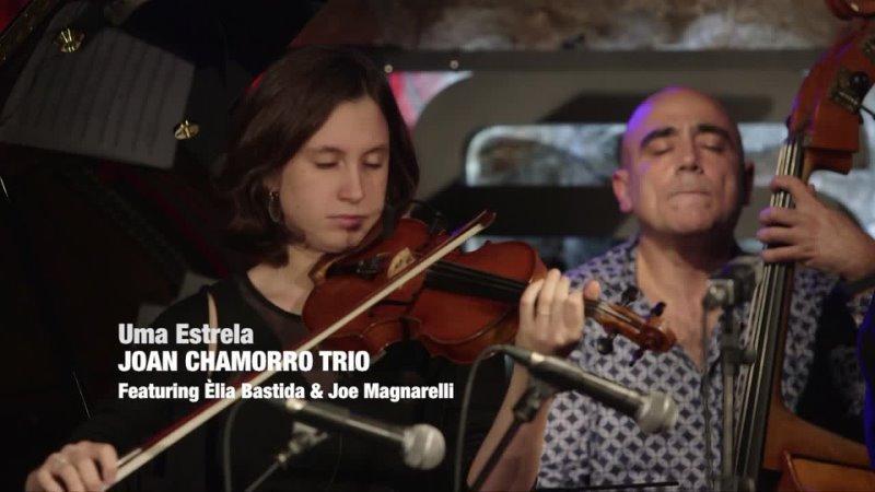 Uma Estrela JOAN CHAMORRO TRIO ÈLIA BASTIDA JOE MAGNARELLI 2019