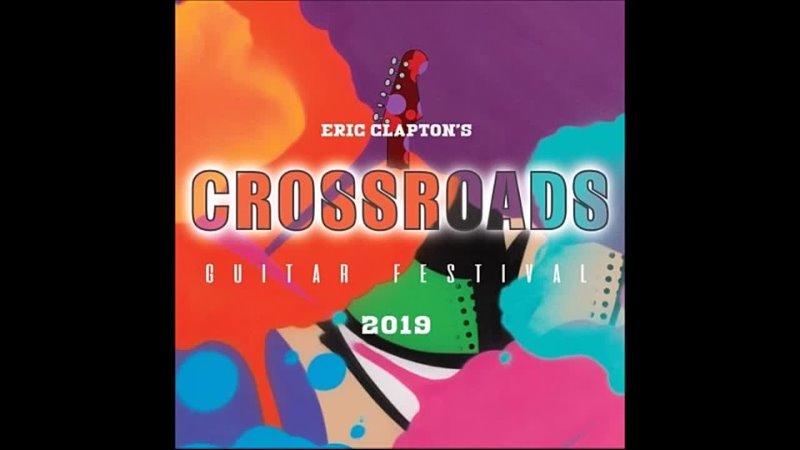 Eric Claptons Crossroads Guitar Festival 2019-I Shiver (Live)