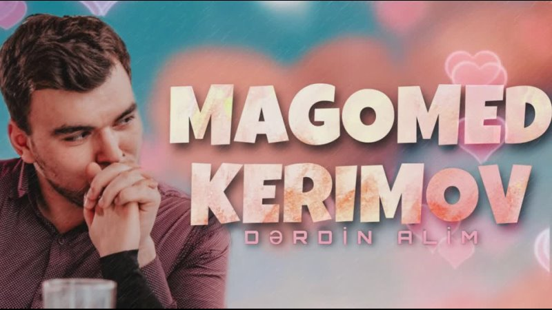 Magomed Kerimov - Derdin Alim (YEP YENI 2021)_Full-HD_60fps.mp4