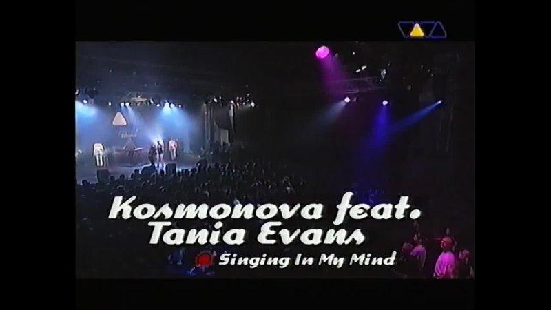 Kosmonova Feat Tania Evans Singing In My Mind LIVE @ VIVA CLUB ROTATION