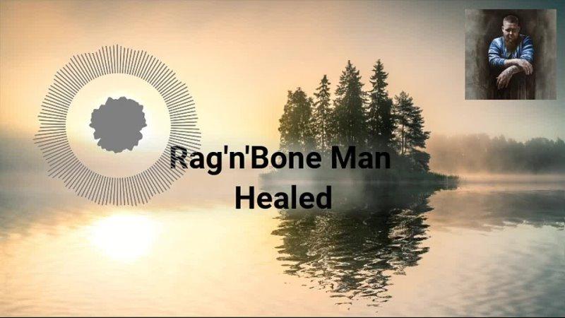 RagnBone Man - Healed