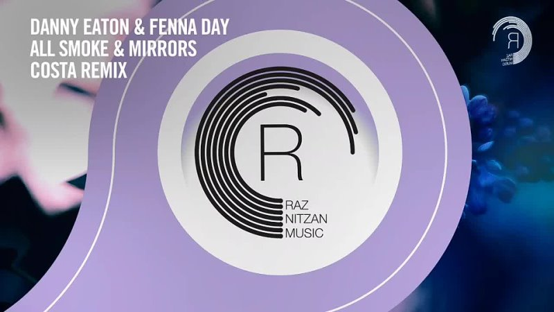 Danny Eaton Fenna Day - All Smoke Mirrors (Costa Remix) _RNM_ Extended ( 1080 X 1920 ).mp4