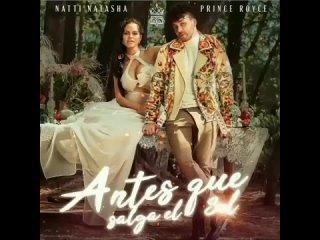 Natti Natasha & Prince Royce – Antes Que Salga El Sol (SNIPPET)
