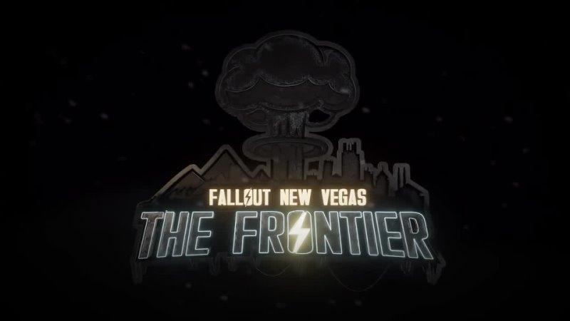 Fallout New Vegas The Frontier Релизный трейлер модификации