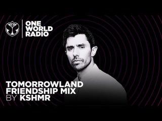 One World Radio - Friendship Mix - KSHMR