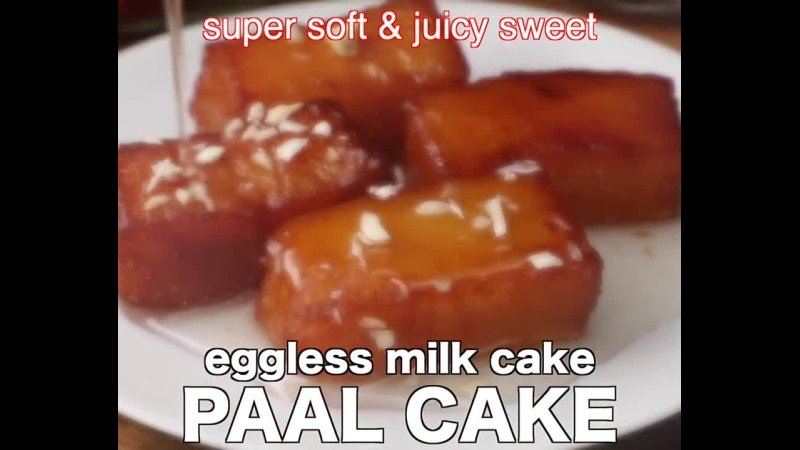 Paal cake recipe - eggless soft juicy milk cake