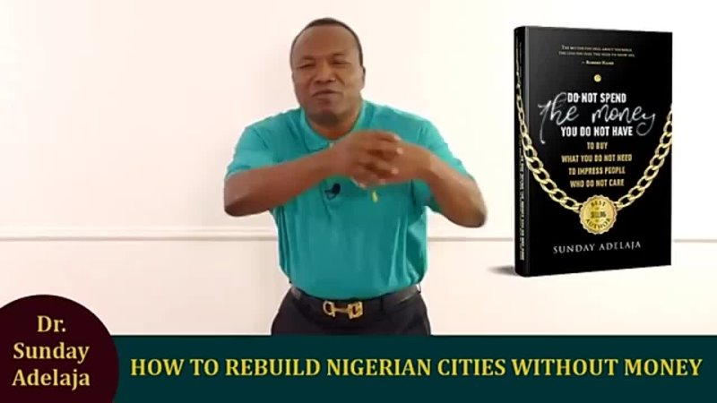 446. How To Rebuild Nigerian Cities Without Money