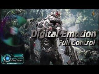 Digital Emotion  - Full Control ( Electrify Re_Edit )-2021(1080P_HD).mp4