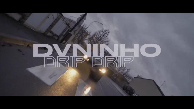 Dvninho Drip Drip OKLM Russie
