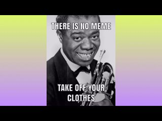 [SP Adhesive 3] There is no meme, take off your clothes (Louis Armstrong Version)