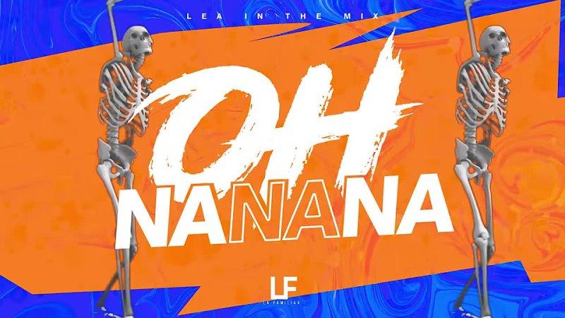 OH NANANA (Aleteo) - LEA IN THE MIX