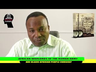 Episode 18. 2019-08-10. AFRICAN WARLORDS OF THE ROMAN ARMY. ARE BLACK AFRICAN PEOPLE CURSED