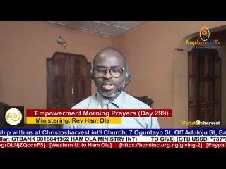 """Empowerment Morning Prayers Live"" (Day 299) by Rev Ham Ola"