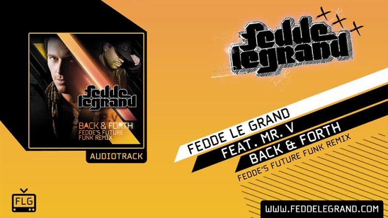 Fedde Le Grand ft. Mr V - Back Forth (Feddes FutureFunk Remix)
