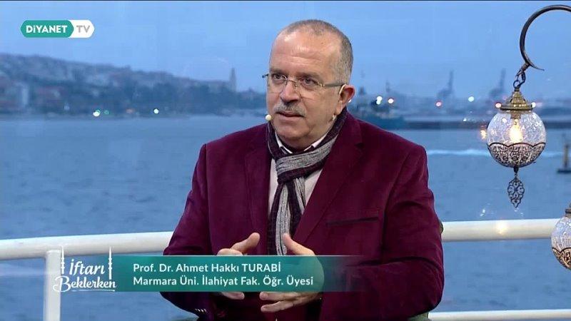 İman Yolculuğunda Âlemi Müşahede Etmek - Prof. Dr. Ahmet Hakkı Turabi(720P_HD).mp4