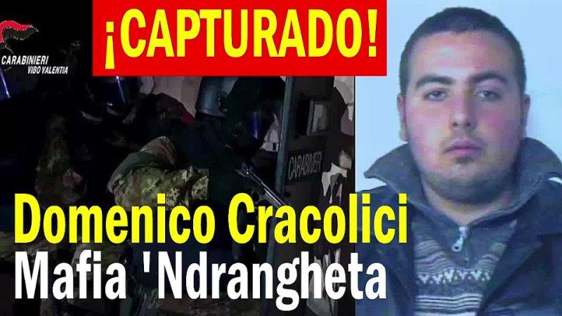 Detenido fugitivo Domenico Cracolici de la mafia 'ndrangheta
