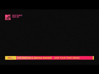 The Weeknd & Ariana Grande - Save Your Tears (Remix) (MTV Hits) MTV Euro Top 20