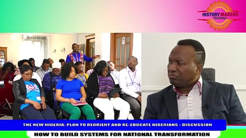 17. APRIL 2019. THE NEW NIGERIA_ PLAN TO REORIENT AND RE-EDUCATE NIGERIANS - DISCUSSION.