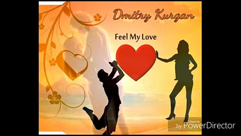 Dmitry Kurgan - Feel My Love (Angel Brown Mix).mp4