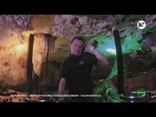 Nick Warren - Live @ Beats of Nature & The Soundgarden x Tulum, Mexico []
